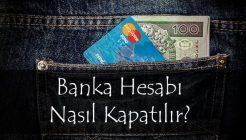 Banka Hesabı Kapatmak