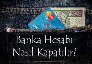 Banka Hesabını Kapatmak