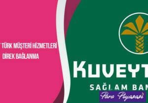 Kuveyt Türk Müşteri Hizmetlerine Kolay Bağlanma